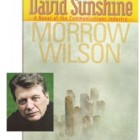 Even 15 Months Later, David Sunshine by Morrow Wilson Builds Momentum, Interviews and Outstanding Reviews