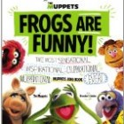 Frogs Are Funny!: The Most Sensational, Inspirational, Celebrational, Muppetational Muppets Joke Book EVER! Reviews