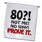 EvaDane – Funny Quotes – 80 not me no way prove it. Happy 80th Birthday. – Flags – 12 x 18 inch Garden Flag