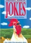 Giant Book of Jokes: Over 4000 of the Shrewdest, Silliest, Funniest Jokes You'll Ever Hear