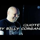 A Funny Quote By Billy Corgan!