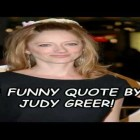 A Funny Quote By Judy Greer!