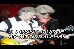 A Funny Quote By Mick Ralphs!
