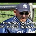 A Funny Quote By Yogi Berra!
