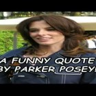 A Funny Quote By Parker Posey!