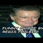 A Funny Quote By Regis Philbin!