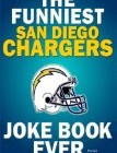 The Funniest San Diego Chargers Joke Book Ever
