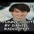 A Funny Quote By Daniel Radcliffe!