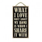 What I Love Most About My Home Is Whom I Share It with Primitive 5″ X 10″ Wood Plaque-sign