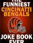 The Funniest Cincinnati Bengals Joke Book Ever