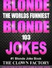 Blonde Jokes : The Funniest Clean Blonde Joke Which Will Make You Cry