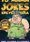 Yo Mama Jokes Encyclopedia…..The Worlds Funniest Yo Momma Jokes!: Try Not to Cry Your Eyes Out!