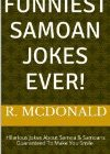 Guaranteed Funniest Samoan Jokes Ever!: Hilarious Jokes About Samoa & Samoans Guaranteed To Make You Smile! Reviews