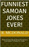 Guaranteed Funniest Samoan Jokes Ever!: Hilarious Jokes About Samoa & Samoans Guaranteed To Make You Smile! Reviews