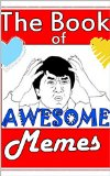 The Book of Awesome Memes: The best, craziest and funniest jokes and memes ever!